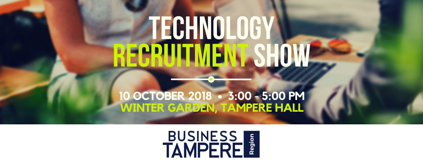 Technology Recruitment Show - 10th October, 2018 - 3:00pm-5:00pm - Winter Gardern, Tampere Hall